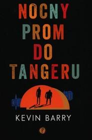okładka Nocny prom do Tangeru, Książka | Kevin Barry