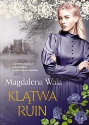 okładka Klątwa ruin, Książka | Magdalena Wala