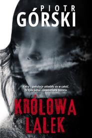 okładka Królowa lalek, Książka | Piotr Górski