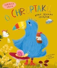okładka O Chruptaku który szukał szczęścia, Książka | Gałka Dominika
