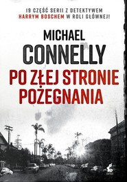 okładka Po złej stronie pożegnania, Książka | Michael Connelly