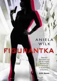 okładka Figurantka, Książka | Wilk Aniela