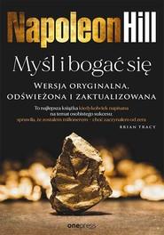 okładka Myśl i bogać się Wersja oryginalna, odświeżona i zaktualizowana, Książka | Napoleon Hill, Ross Cornwell