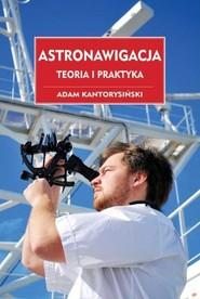 okładka Astronawigacja Teoria i praktyka, Książka | Kantorysiński Adam