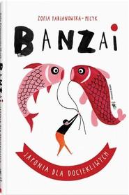 okładka Banzai Japonia dla dociekliwych, Książka | Fabjanowska-Micyk Zofia
