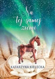 okładka Na tej samej ziemi, Książka | Kielecka Katarzyna