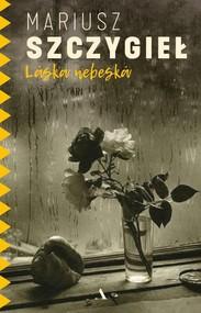 okładka Laska nebeska, Książka | Mariusz Szczygieł