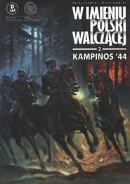 okładka Kampinos '44 W imieniu Polski Walczącej z. 2, Książka | Sławomir Zajączkowski, Krzysztof Wyrzykowski