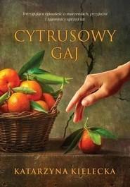 okładka Cytrusowy gaj, Książka | Kielecka Katarzyna