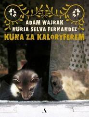 okładka Kuna za kaloryferem, Książka   Adam Wajrak, Nuria Selva Fernandez