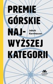 okładka Premie górskie najwyższej kategorii, Książka | Kornhauser Jakub