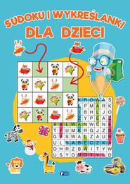 okładka Sudoku i wykreślanki dla dzieci, Książka |