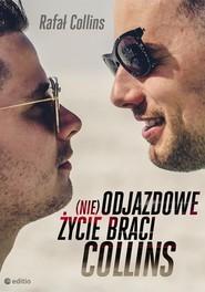 okładka (nie)Odjazdowe życie braci Collins, Książka | Collins Rafał