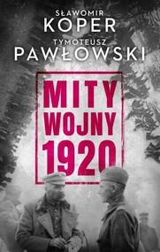 okładka Mity wojny 1920, Książka | Sławomir Koper, Tymoteusz Pawłowski