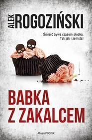 okładka Babka z zakalcem, Książka | Alek Rogoziński