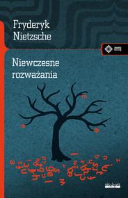 okładka Niewczesne rozważania, Książka | Fryderyk Nietzsche