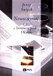 okładka Nowoczesność Szkice o literaturze polskiej XX wieku, Książka   Święch Jerzy