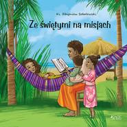 okładka Ze świętymi na misjach, Książka | Sobolewski Zbigniew