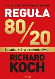 okładka Reguła 80/20 Zasada, która odmienia świat, Książka | Koch Richard