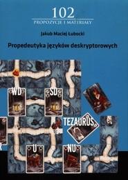 okładka Propedeutyka języków deskryptorowych, Książka | Jakub Maciej Łubocki