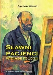 okładka Sławni pacjenci w diabetologii, Książka | Wojno Grażyna