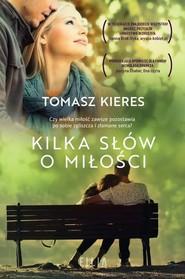 okładka Kilka słów o miłości, Książka | Tomasz Kieres
