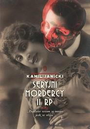 okładka Seryjni mordercy II RP, Książka | Kamil Janicki