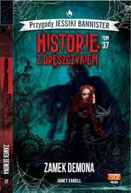 okładka Historie z dreszczykiem Przygody Jessiki Bannister Tom 37 Zamek Demona, Książka   Farell Janet