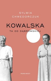 okładka Kowalska Ta od Dąbrowskiej, Książka | Chwedorczuk Sylwia