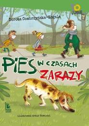 okładka Pies w czasach zarazy, Książka | Dorota Combrzyńska-Nogala