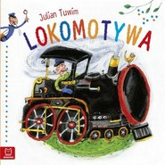 okładka J. Tuwim - Lokomotywa - duży format, Książka | Julian Tuwim