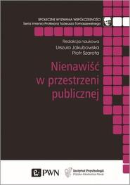 okładka Nienawiść w przestrzeni publicznej, Książka | Urszula  Jakubowska, Piotr Szarota