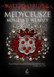 okładka Medyceusze Kobieta u władzy, Książka | Strukul Matteo