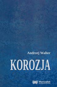 okładka Korozja, Książka   Walter Andrzej