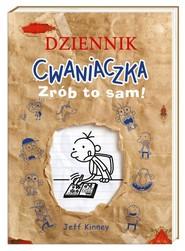 okładka Dziennik Cwaniaczka Zrób to sam!, Książka | Jeff Kinney