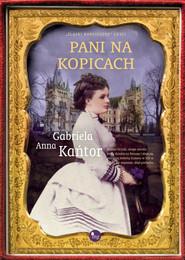 okładka Pani na Kopicach, Książka | Gabriela Anna Kańtor