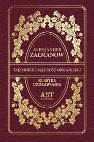 okładka Tajemnice i mądrość organizmu, Książka   Załmanow Aleksander