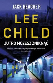 okładka Jutro możesz zniknąć Jack Reacher, Książka   Lee Child