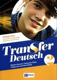 okładka Transfer Deutsch 2 Podręcznik do języka niemieckiego Liceum technikum, Książka | Elżbieta Reymont, Agnieszka Sibiga, Małgorzata Jezierska-Wiejak