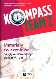 okładka Kompass Team 2 Materiały ćwiczeniowe do języka niemieckiego 7-8 Szkoła podstawowa, Książka | Elżbieta Reymont, Agnieszka Sibiga, Małgorzata Jezierska-Wiejak