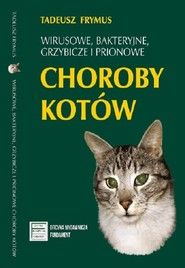 okładka Wirusowe bakteryjne grzybicze i prionowe choroby kotów, Książka | Frymus Tadeusz