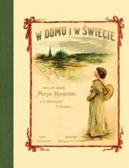okładka W domu i w świecie, Książka | Maria Konopnicka
