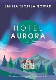 okładka Hotel Aurora, Książka | Emilia Teofila Nowak