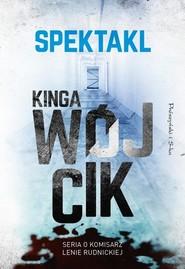 okładka Spektakl, Książka | Wójcik Kinga