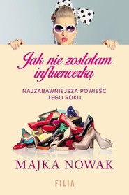 okładka Jak nie zostałam influencerką, Książka   Majka Nowak
