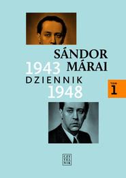 okładka Dziennik 1943-1948 Tom 1, Książka | Sándor Márai
