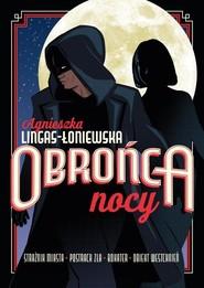 okładka Obrońca nocy, Książka | Agnieszka Lingas-Łoniewska