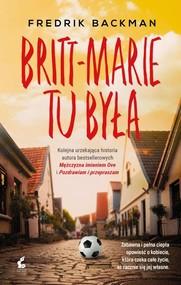 okładka Britt-Marie tu była, Książka | Backman Fredrik