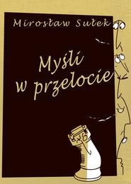 okładka Myśli w przelocie, Książka   Mirosław Sułek