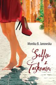 okładka Selfie z Toskanią, Książka | Monika B. Janowska
